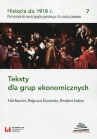 Historia do 1918 r. Teksty dla grup ekonomicznych 7. Podręcznik do nauki języka polskiego dla cudzoziemców - okładka podręcznika
