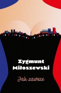 Jak zawsze - Zygmunt Miłoszewski - okładka książki