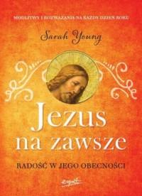 Jezus na zawsze. Radość w Jego obecności - okładka książki