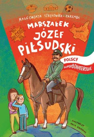 Józef Piłsudski. Polscy Superbohaterowie - okładka książki