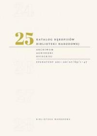 Katalog rękopisów Biblioteki Narodowej. Tom 25 - okładka książki