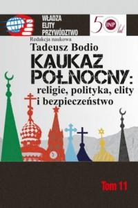 Kaukaz Północny: religie, polityka, - okładka książki