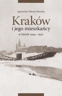 Kraków i jego mieszkańcy w latach 1945-1947 - okładka książki