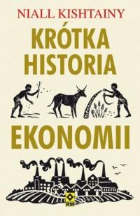 Krótka historia ekonomii - Niall - okładka książki