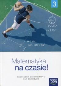 Matematyka na czasie 3. Gimnazjum. Podręcznik - okładka książki