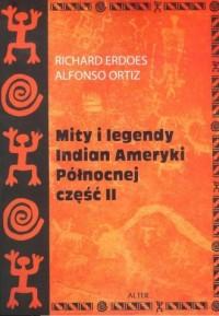 Mity i legendy Indian Ameryki Północnej cz. II - okładka książki