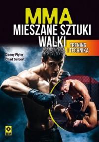 MMA. Mieszane sztuki walki. Trening i technika - okładka książki