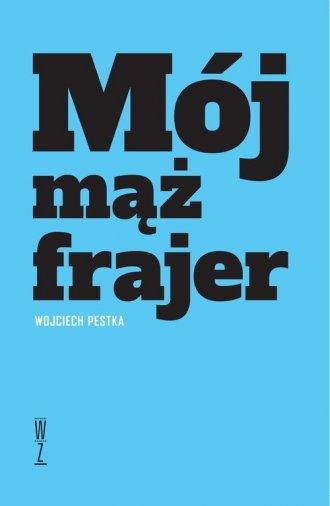 Mój mąż frajer - okładka książki