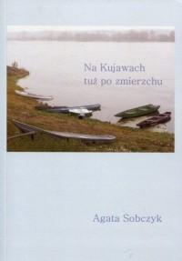 Na Kujawach tuż po zmierzchu - okładka książki
