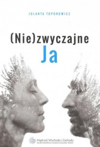 (Nie)zwyczajne Ja - okładka książki