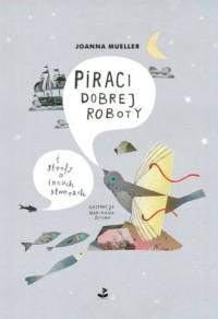 Piraci dobrej roboty i strofy o innych stworach - okładka książki
