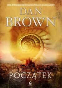 Początek - Dan Brown - okładka książki