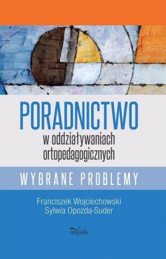 Poradnictwo w oddziaływaniach ortopedagogicznych. - okładka książki