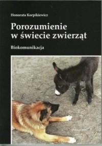 Porozumienie w świecie zwierząt. Biokomunikacja - okładka książki