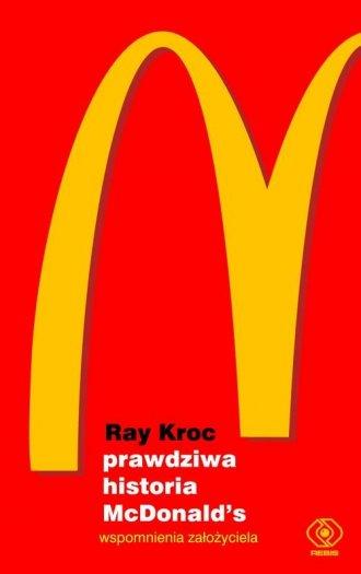 Prawdziwa historia McDonald?s. - okładka książki