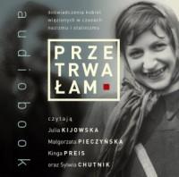 Przetrwałam. Doświadczenia kobiet więzionych w czasach nazizmu i stalinizmu - pudełko audiobooku