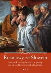 Rozmowy ze Słowem. Notatnik ewangelicznych - okładka książki