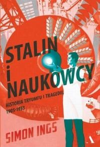 Stalin i naukowcy. Historia tryumfu - okładka książki