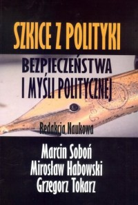 Szkice z polityki bezpieczeństwa i myśli politycznej - okładka książki
