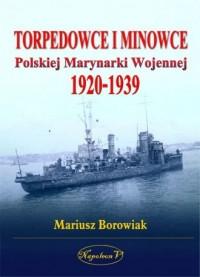 Torpedowce i minowce Polskiej Marynarki Wojennej 1920-1939 - okładka książki