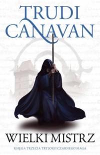 Wielki Mistrz. Trylogia Czarnego Maga Księga 3 - okładka książki