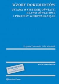 Wzory dokumentów ustawa o systemie oświaty, prawo oświatowe i przepisy wprowadzające - okładka książki