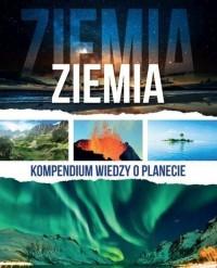 Ziemia. Kompendium wiedzy o planecie - okładka książki