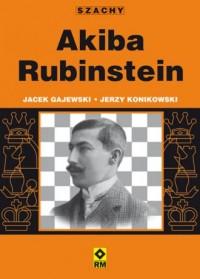 Akiba Rubinstein - Jacek Gajewski - okładka książki