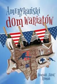 Amerykański dom wariatów - okładka książki