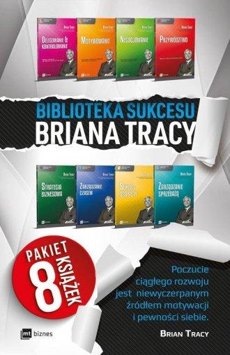 Biblioteka Sukcesu Briana Tracy. - okładka książki