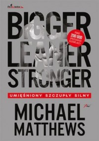 Bigger Leaner Stronger - okładka książki