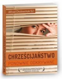 Chrześcijaństwo ponownie odkrywane - okładka książki