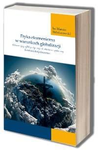 Etyka ekumeniczna w warunkach globalizacji. - okładka książki