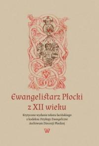 Ewangelistarz Płocki z XII wieku. - okładka książki