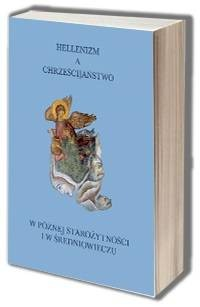 Hellenizm a chrześcijaństwo w późnej - okładka książki