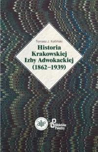 Historia Krakowskiej Izby Adwokackiej (1862-1939) - okładka książki