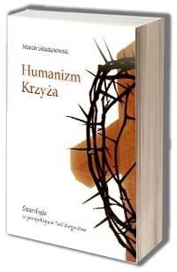 Humanizm Krzyża. Staurologia w - okładka książki