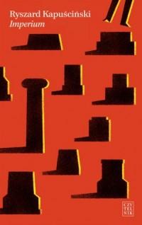 Imperium - Ryszard Kapuściński - okładka książki