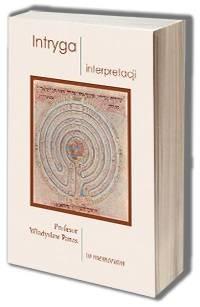 Intryga interpretacji. Profesor Władysław Panas in memoriam - okładka książki