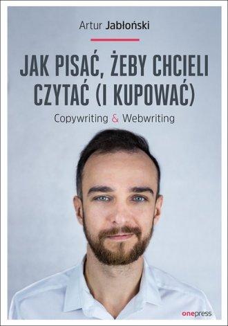 Jak pisać żeby chcieli czytać i - okładka książki