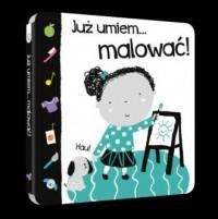 Już umiem...malować! - okładka książki