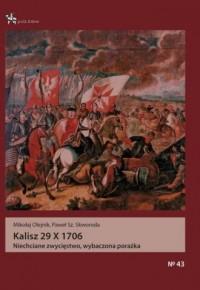 Kalisz 29 X 1706. Niechciane zwycięstwo, wybaczona porażka. Seria: Pola bitew - okładka książki