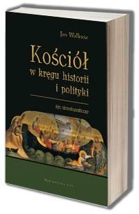 Kościół w kręgu historii i polityki. - okładka książki