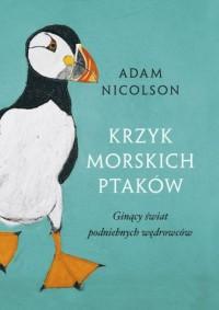 Krzyk morskich ptaków - Adam Nicolson - okładka książki