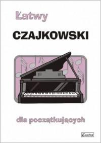 Łatwy czajkowski dla poczatkujących - okładka książki