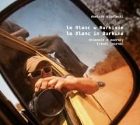 Le Blanc w Burkinie / Le Blanc in Burkina. Wersja polsko-angielska - okładka książki