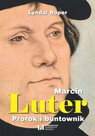 Marcin Luter. Prorok i buntownik - okładka książki