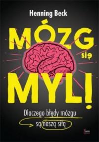 Mózg się myli - Henning Beck - okładka książki