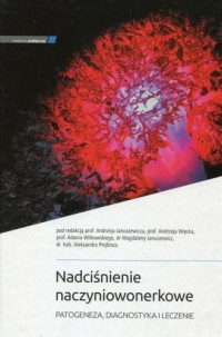 Nadciśnienie naczyniowonerkowe. Patogeneza, diagnostyka i leczenie - okładka książki