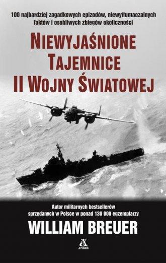 Niewyjaśnione tajemnice II wojny - okładka książki